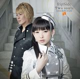 fripSideの10thシングル「Two souls -toward the truth-」発売
