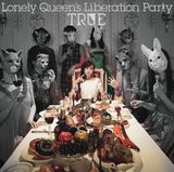 TRUEの3rdアルバム「Lonely Queen's Liberation Party」発売