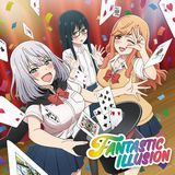 i☆Risの19thシングル「FANTASTIC ILLUSION」MV。「手品先輩」OP
